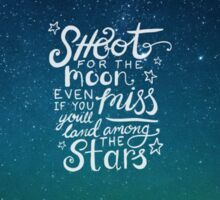 Shoot for the moon quote on starry sky Sticker
