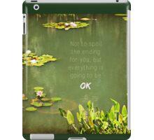 Everything will be OK iPad Case/Skin