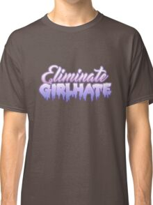 Eliminate Girlhate • Feminist Classic T-Shirt