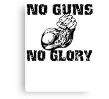 No Guns No Glory Canvas Print