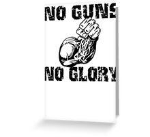 No Guns No Glory Greeting Card