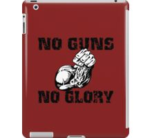 No Guns No Glory iPad Case/Skin