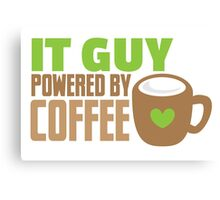 IT GUY powered by coffee Canvas Print