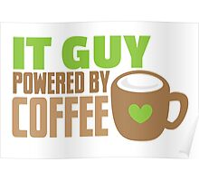 IT GUY powered by coffee Poster