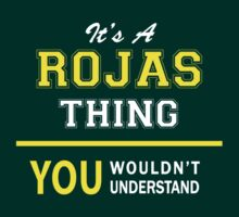It's A ROJAS thing, you wouldn't understand !! by satro
