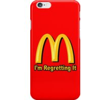 I'm Regretting It (McDonalds Parody) iPhone Case/Skin