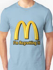 I'm Regretting It (McDonalds Parody) T-Shirt