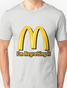 I'm Regretting It (McDonalds Parody) Unisex T-Shirt