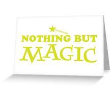 Nothing buy MAGIC Greeting Card