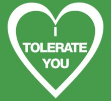 I Tolerate You, Funny Relationship Tee One Piece - Short Sleeve
