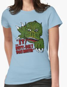 IT! Butt Ugly Space Monster Womens Fitted T-Shirt