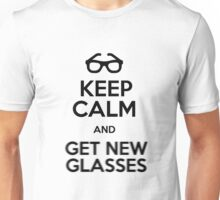Keep calm and get new glasses Unisex T-Shirt