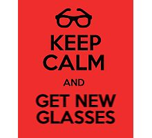 Keep calm and get new glasses Photographic Print