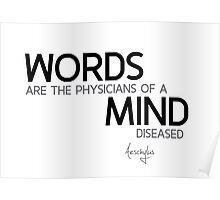 words, physicians, mind - aeschylus Poster