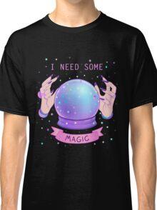 I NEED SOME MAGIC  Classic T-Shirt