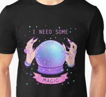 I NEED SOME MAGIC  Unisex T-Shirt