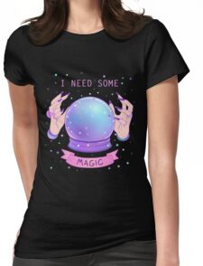 I NEED SOME MAGIC  Womens Fitted T-Shirt