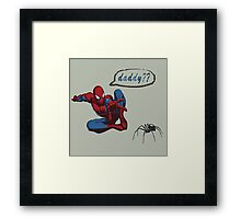 Spiderman - Are you my daddy? Framed Print