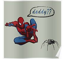 Spiderman - Are you my daddy? Poster