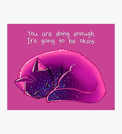 """You Are Doing Enough"" Cat Photographic Print"