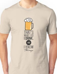 That's What I DO I Drink (Beer) And I Know Things Funny Drinking TShirt For Men Unisex T-Shirt