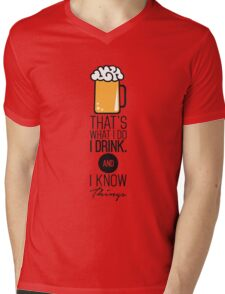 That's What I DO I Drink (Beer) And I Know Things Funny Drinking TShirt For Men Mens V-Neck T-Shirt