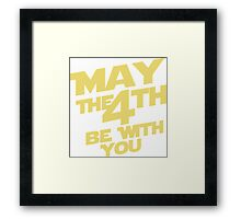 May the 4th Framed Print