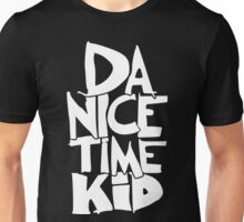 Da Nice Time Kid Unisex T-Shirt