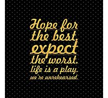 """Hope for the best...""""Mel Brooks"""" Life Inspirational Quote Photographic Print"""
