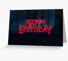 Stranger Things - Happy Birthday Greeting Card