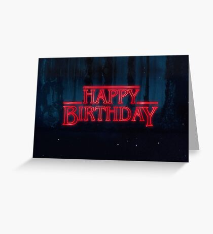 Stranger Things - Happy Birthday Greeting Card