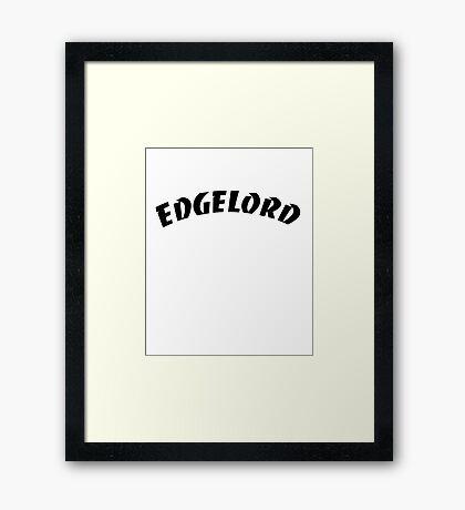 EdgeLord- Thrasher Parody Framed Print