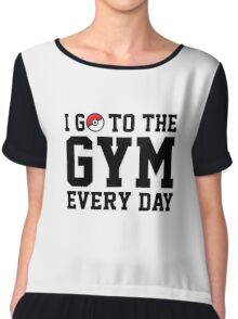 I Go to the Gym Every Day Chiffon Top