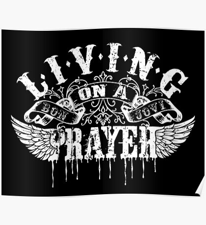 Living On A Prayer Poster