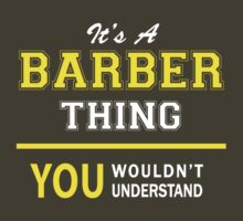 It's A BARBER thing, you wouldn't understand !! by satro