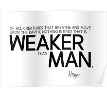weaker than man - homer Poster