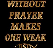 ☝ ☞SEVEN DAYS  WITHOUT PRAYER MAKES ONE WEAK PICTURE/CARD☝ ☞ by ✿✿ Bonita ✿✿ ђєℓℓσ