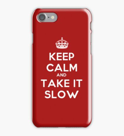 Keep Calm and Take It Slow iPhone Case/Skin