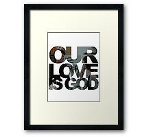 Our Love is God (Snack Shack) Framed Print