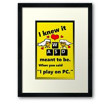 """""""Meant to be""""  PC Master Race Steam Gamer Valentine Framed Print"""
