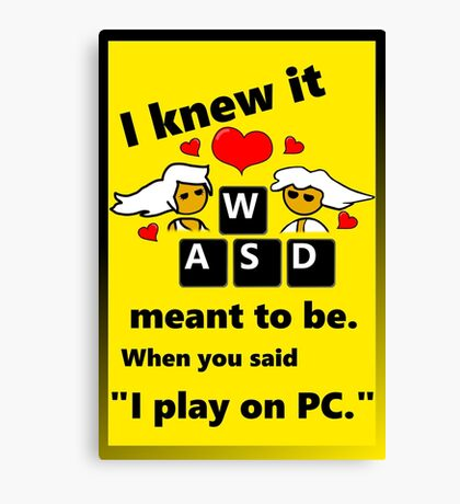 """""""Meant to be""""  PC Master Race Steam Gamer Valentine Canvas Print"""