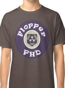 PhD Flopper Classic T-Shirt