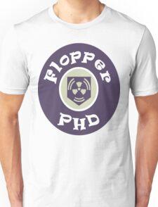 PhD Flopper Unisex T-Shirt