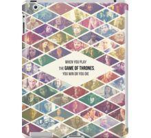 Game of Thrones Ensemble - 'When you play the Game of Thrones, you win or you die' iPad Case/Skin