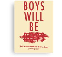 Boys Will Be Held Accountable For Their Actions Canvas Print