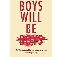 Boys Will Be Held Accountable For Their Actions Photographic Print
