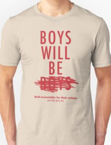 Boys Will Be Held Accountable For Their Actions Unisex T-Shirt