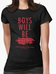 Boys Will Be Held Accountable For Their Actions Womens Fitted T-Shirt
