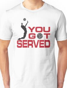 You got served Unisex T-Shirt