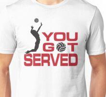 You got served Unisex T-Shirt